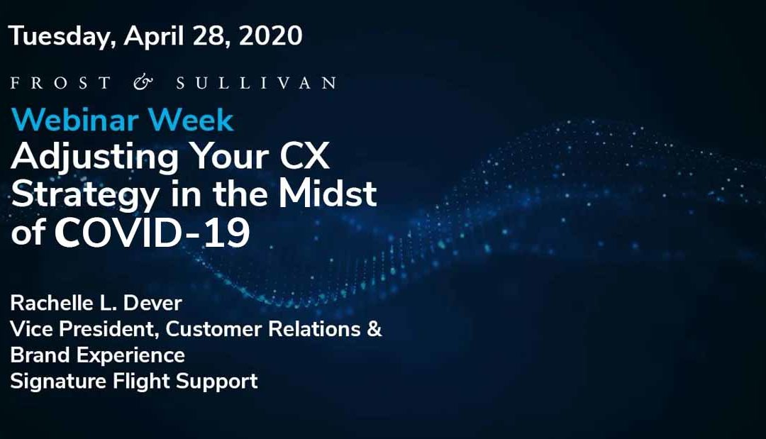 Webinar Week Presentation:  Adjusting Your CX Strategy in the Midst of COVID-19